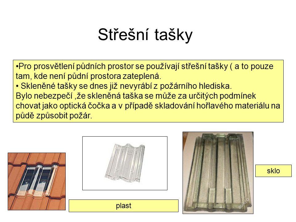 Střešní tašky Pro prosvětlení půdních prostor se používají střešní tašky ( a to pouze tam, kde není půdní prostora zateplená.