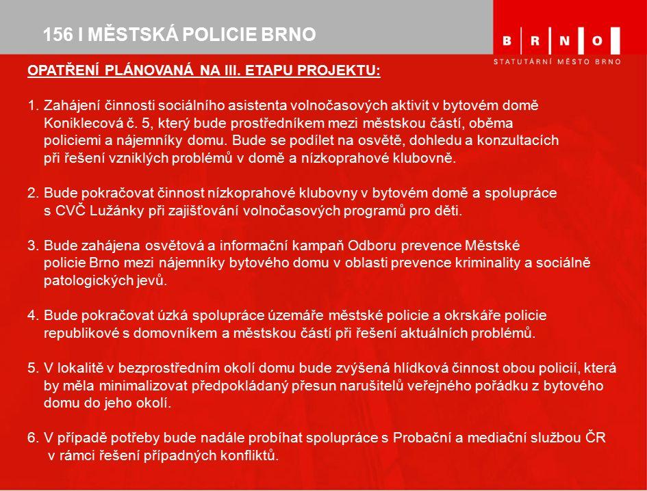 156 I MĚSTSKÁ POLICIE BRNO OPATŘENÍ PLÁNOVANÁ NA III.