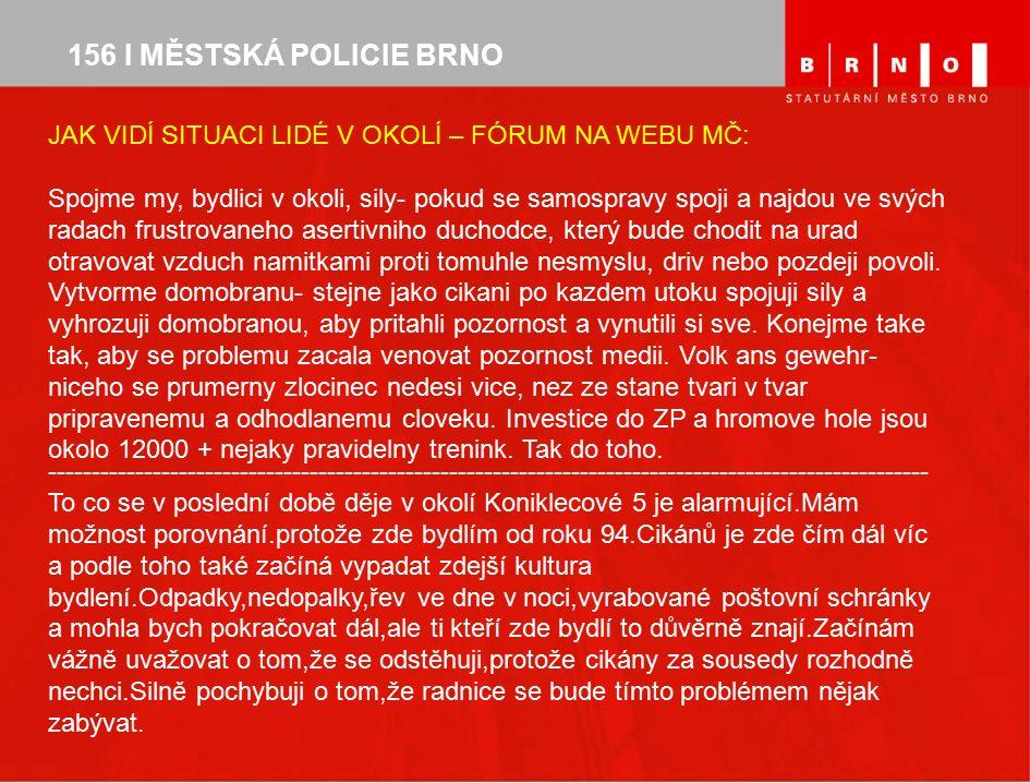 Děkuji za pozornost Zdroj: Statutární město Brno Odbor prevence MP Brno OPK MV ČR 156 I MĚSTSKÁ POLICIE BRNO