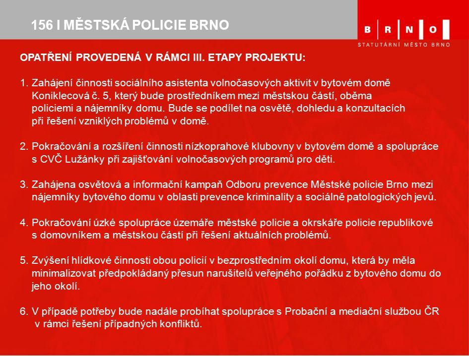 156 I MĚSTSKÁ POLICIE BRNO OPATŘENÍ PROVEDENÁ V RÁMCI III.
