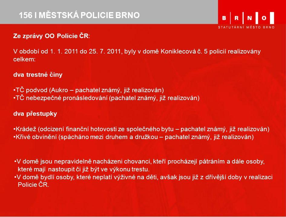 156 I MĚSTSKÁ POLICIE BRNO Ze zprávy OO Policie ČR: V období od 1.
