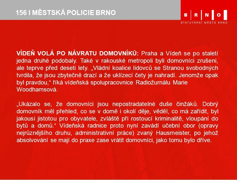156 I MĚSTSKÁ POLICIE BRNO VÍDEŇ VOLÁ PO NÁVRATU DOMOVNÍKŮ: Praha a Vídeň se po staletí jedna druhé podobaly.
