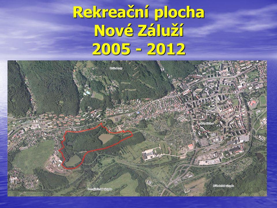 Rekreační plocha Nové Záluží 2005 - 2012