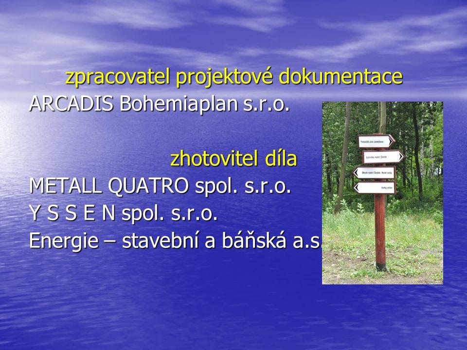 technický dozor investora – ARTECH s.r.o.autor. dozor – ARCADIS Bohemiaplan s.r.o.