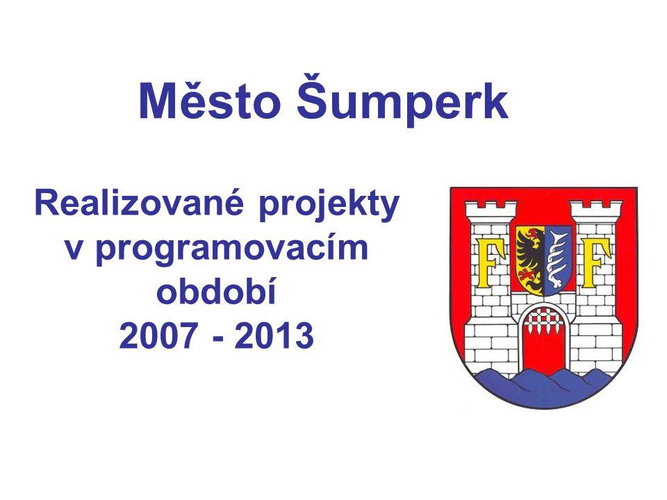 Realizované projekty v programovacím období 2007 - 2013 Město Šumperk
