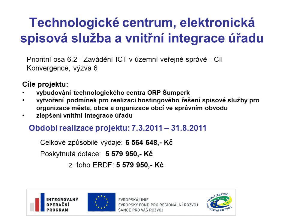 Technologické centrum, elektronická spisová služba a vnitřní integrace úřadu Období realizace projektu: 7.3.2011 – 31.8.2011 Celkové způsobilé výdaje: 6 564 648,- Kč Poskytnutá dotace: 5 579 950,- Kč z toho ERDF: 5 579 950,- Kč Prioritní osa 6.2 - Zavádění ICT v územní veřejné správě - Cíl Konvergence, výzva 6 Cíle projektu: vybudování technologického centra ORP Šumperk vytvoření podmínek pro realizaci hostingového řešení spisové služby pro organizace města, obce a organizace obcí ve správním obvodu zlepšení vnitřní integrace úřadu