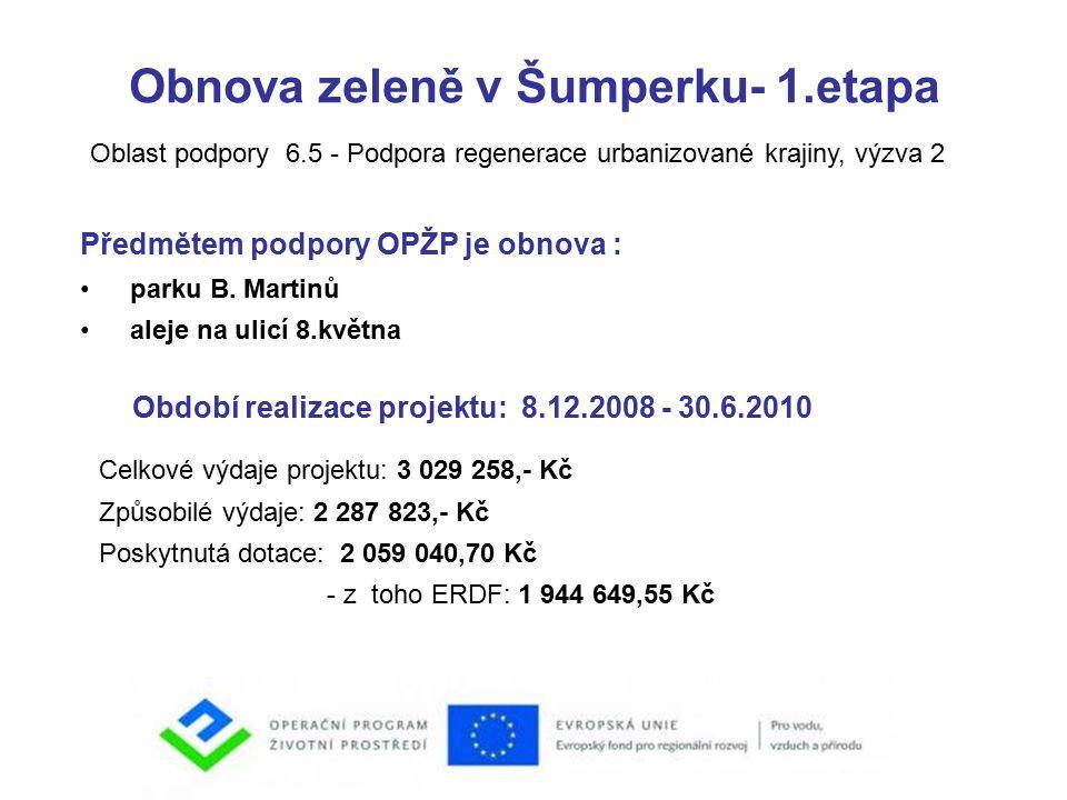 Obnova zeleně v Šumperku- 1.etapa Předmětem podpory OPŽP je obnova : parku B.