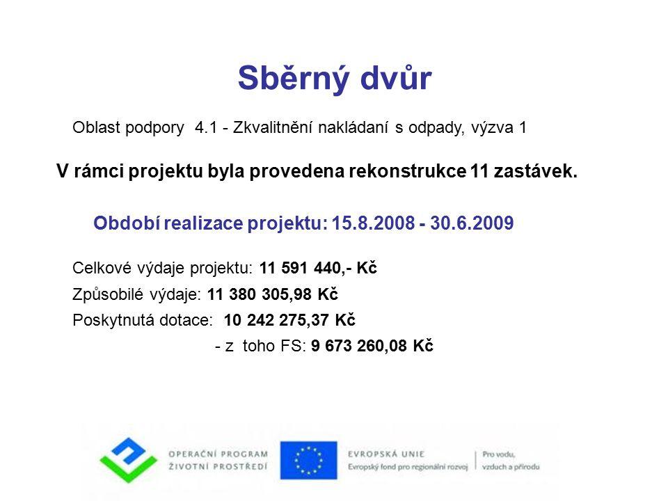 Sběrný dvůr V rámci projektu byla provedena rekonstrukce 11 zastávek.