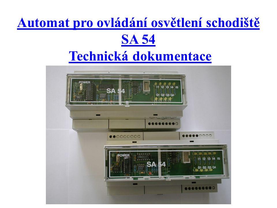 4.3 SA 54 - zapnutí Schodišťový automat SA 54 nemá žádný síťový spínač.