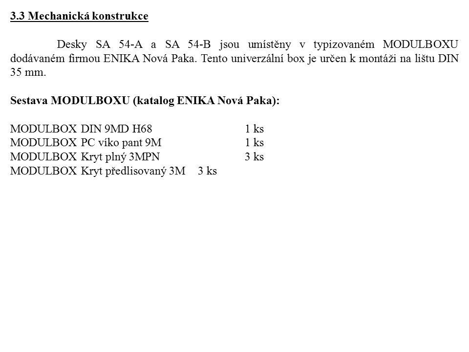 3.3 Mechanická konstrukce Desky SA 54-A a SA 54-B jsou umístěny v typizovaném MODULBOXU dodávaném firmou ENIKA Nová Paka. Tento univerzální box je urč