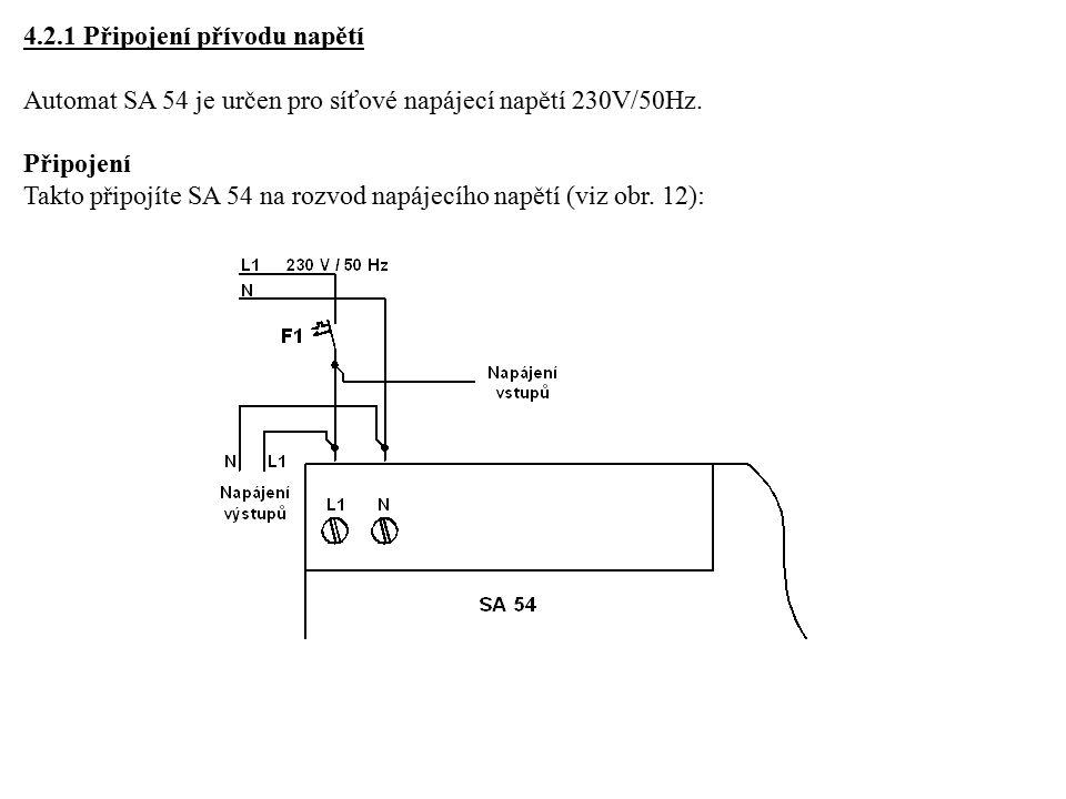 4.2.1 Připojení přívodu napětí Automat SA 54 je určen pro síťové napájecí napětí 230V/50Hz.