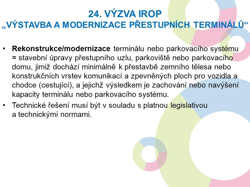"""24. VÝZVA IROP """"VÝSTAVBA A MODERNIZACE PŘESTUPNÍCH TERMINÁLŮ"""" Rekonstrukce/modernizace terminálu nebo parkovacího systému = stavební úpravy přestupníh"""