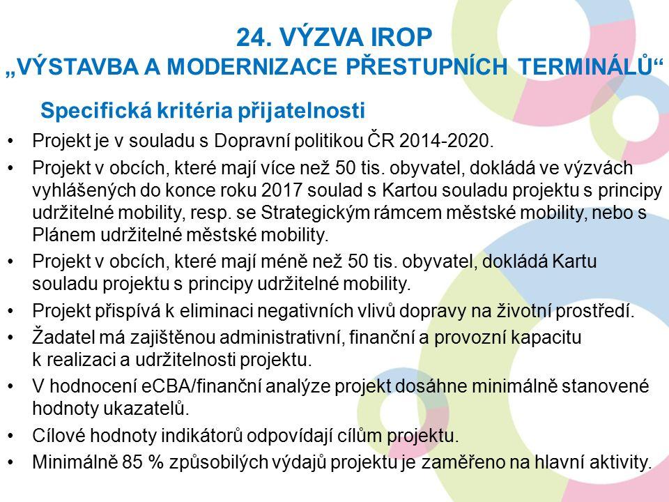 Specifická kritéria přijatelnosti Projekt je v souladu s Dopravní politikou ČR 2014-2020.
