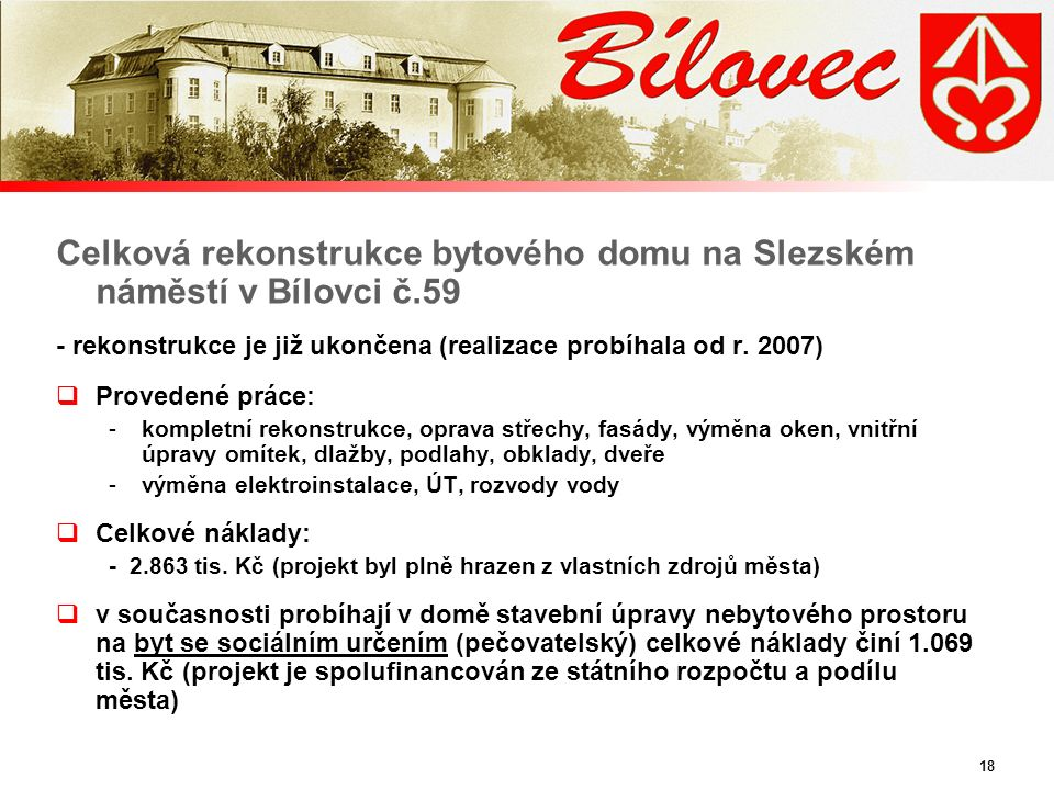 18 Celková rekonstrukce bytového domu na Slezském náměstí v Bílovci č.59 - rekonstrukce je již ukončena (realizace probíhala od r.