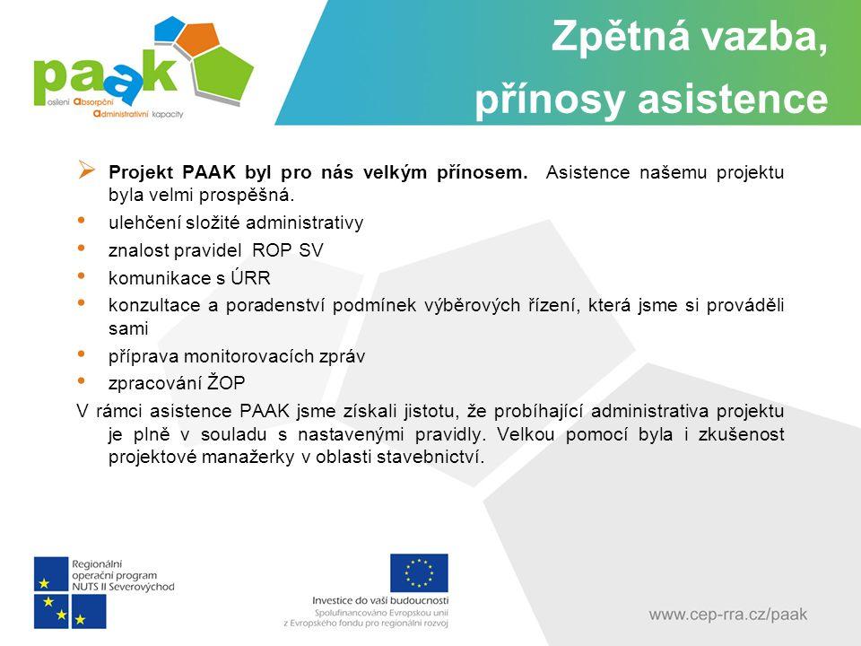 Zpětná vazba, přínosy asistence  Projekt PAAK byl pro nás velkým přínosem.