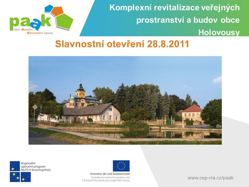Komplexní revitalizace veřejných prostranství a budov obce Holovousy Slavnostní otevření 28.8.2011
