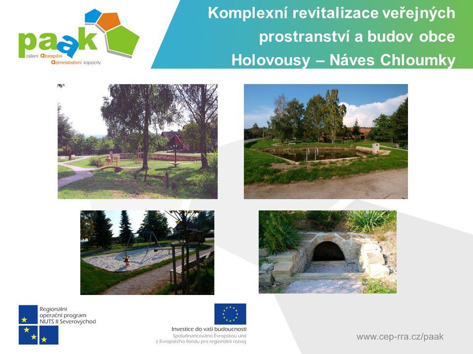 Komplexní revitalizace veřejných prostranství a budov obce Holovousy – Náves Chloumky