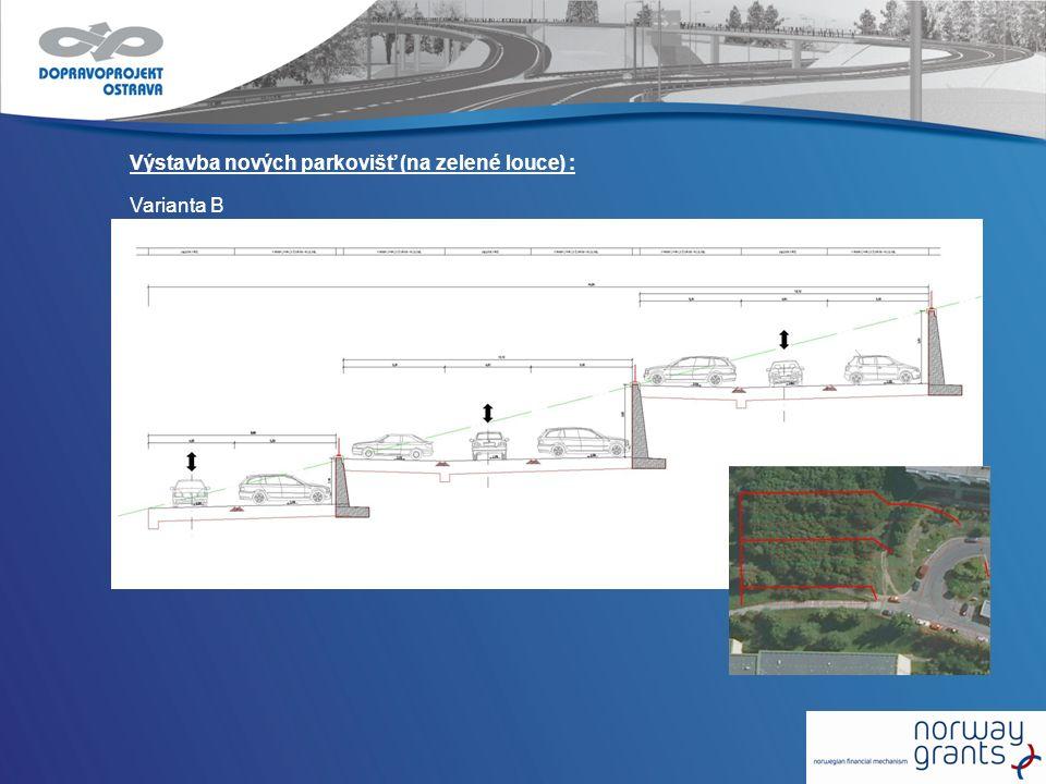 Výstavba nových parkovišť (na zelené louce) : Varianta B