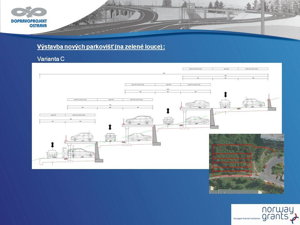 Výstavba nových parkovišť (na zelené louce) : Varianta C