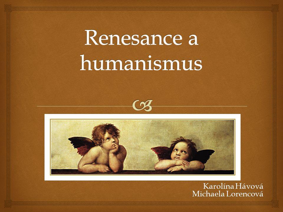  Pojem renesance : francouzské slovo renaissance, italsky rinascimento, tj.