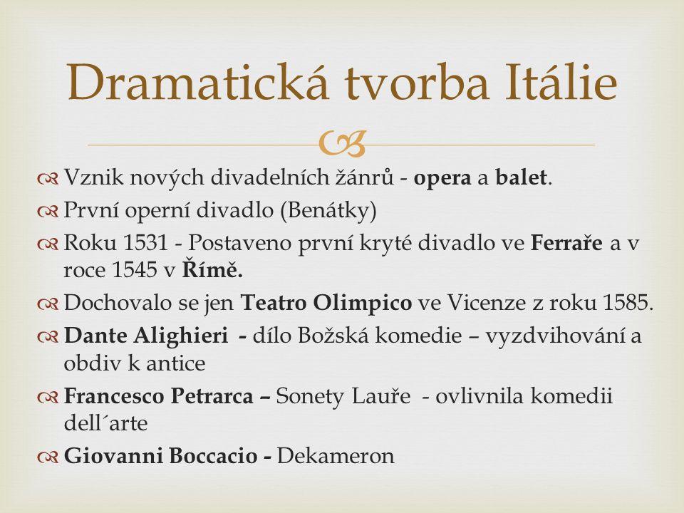   Vznik nových divadelních žánrů - opera a balet.