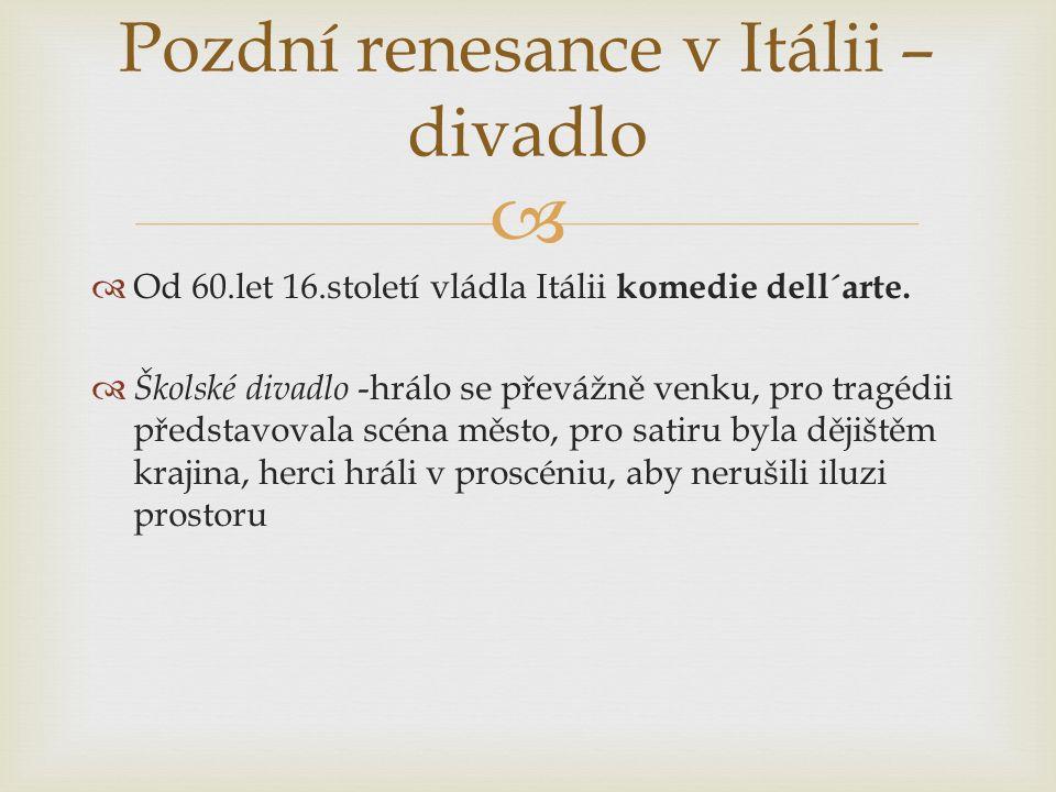   Od 60.let 16.století vládla Itálii komedie dell´arte.