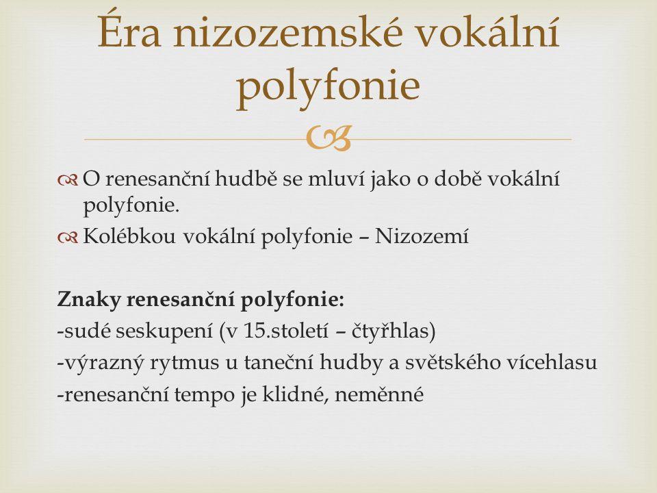  O renesanční hudbě se mluví jako o době vokální polyfonie.