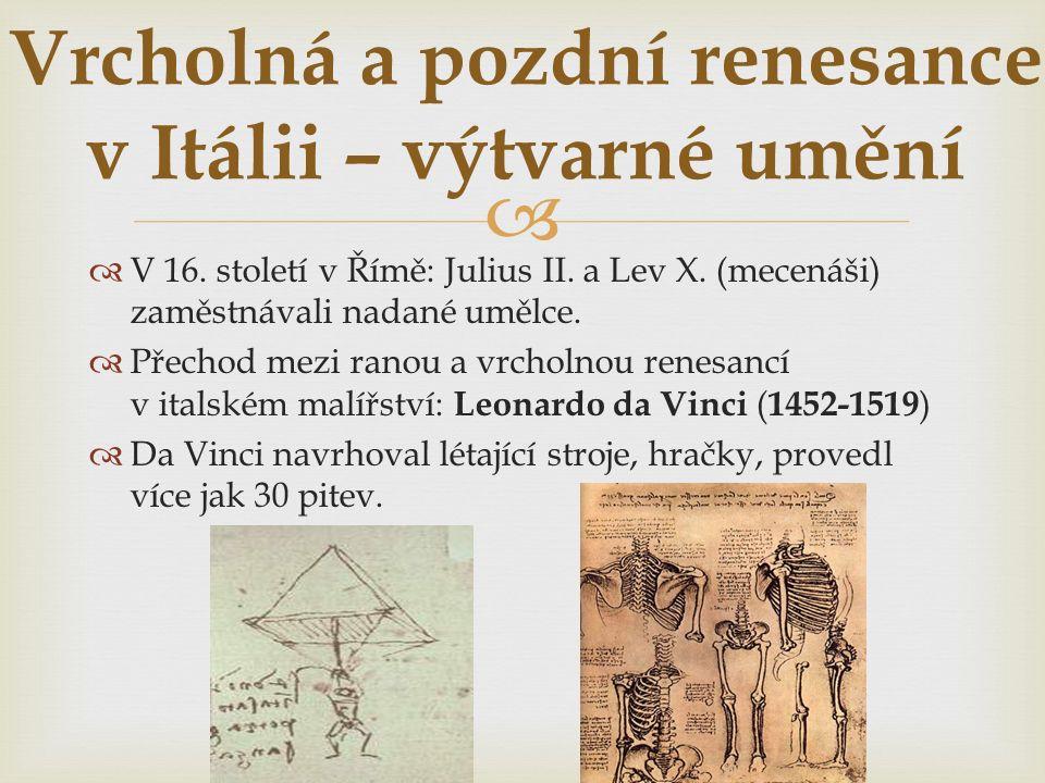   V 16. století v Římě: Julius II. a Lev X. (mecenáši) zaměstnávali nadané umělce.