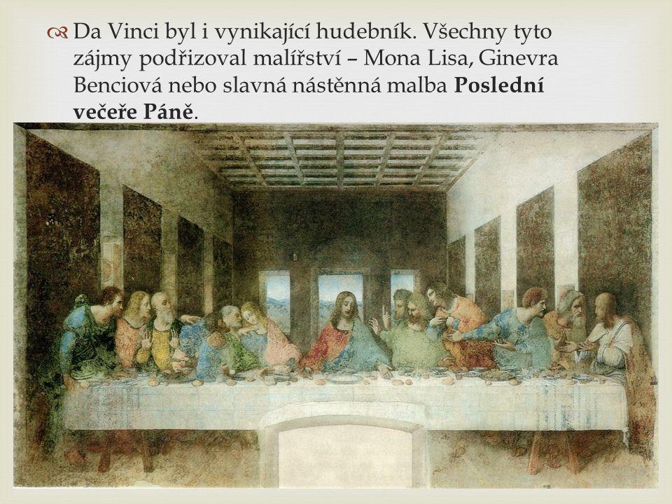   Da Vinci byl i vynikající hudebník.