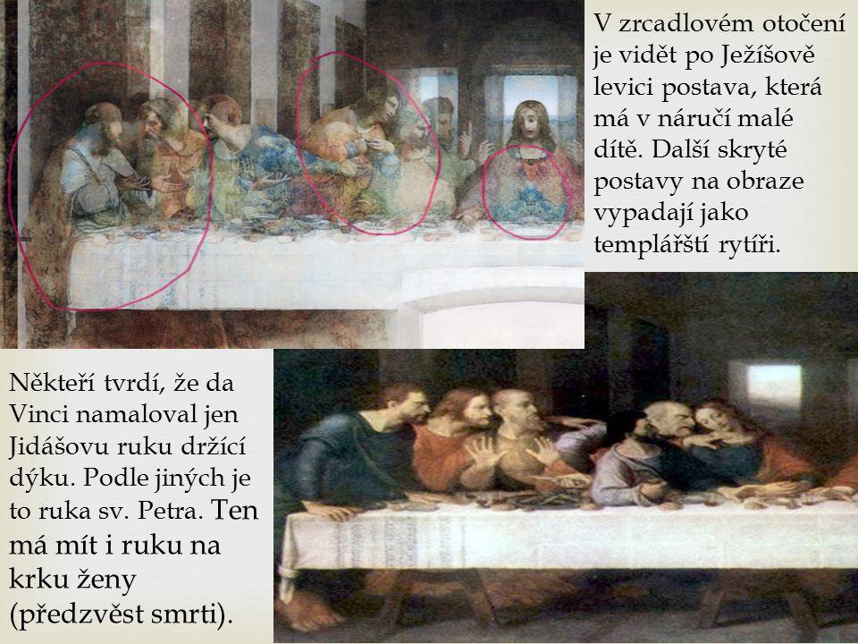 V zrcadlovém otočení je vidět po Ježíšově levici postava, která má v náručí malé dítě.