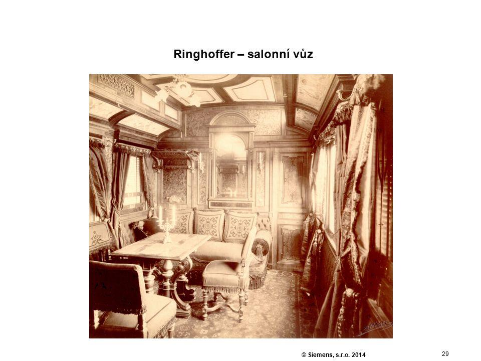 29 © Siemens, s.r.o. 2014 Ringhoffer – salonní vůz