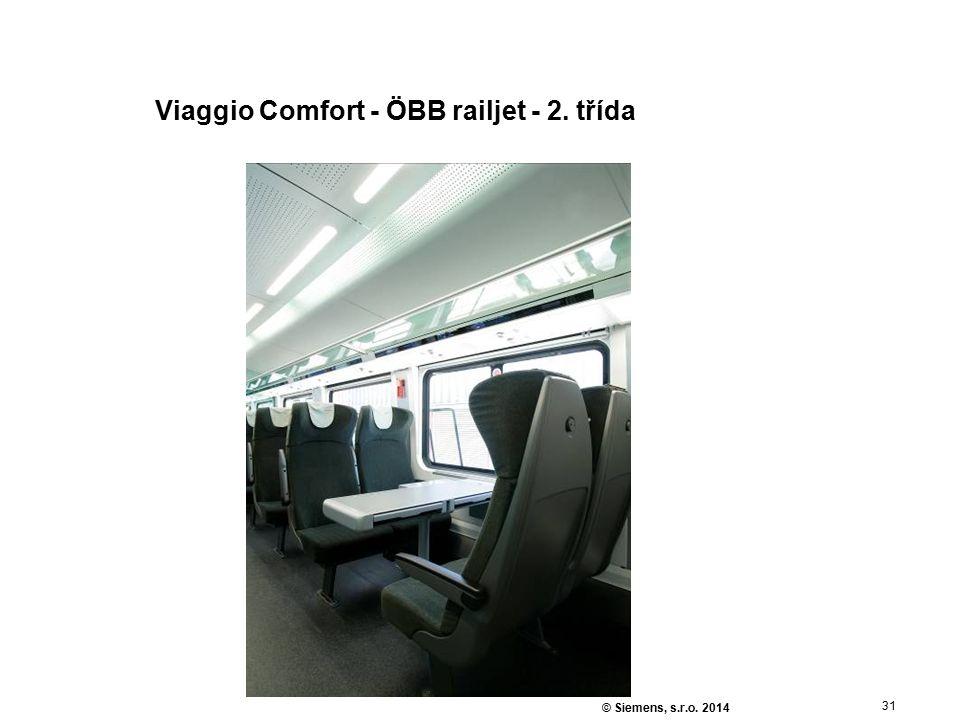 31 © Siemens, s.r.o. 2014 Viaggio Comfort - ÖBB railjet - 2. třída