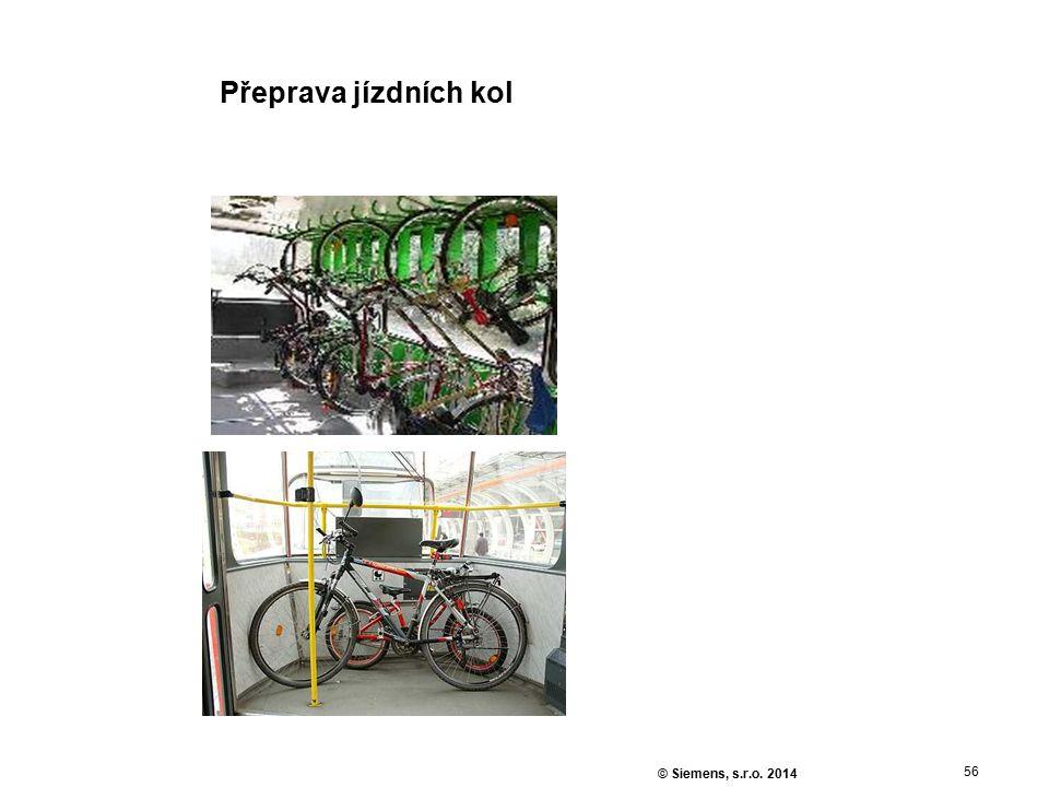 56 © Siemens, s.r.o. 2014 Přeprava jízdních kol