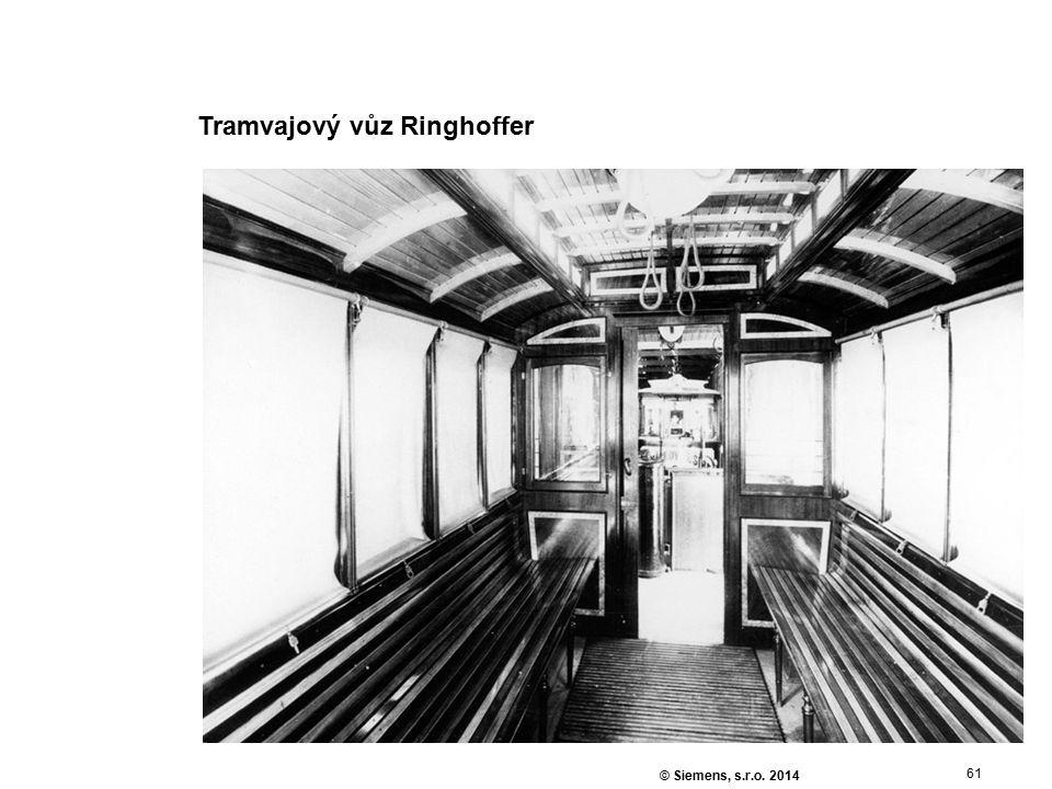 61 © Siemens, s.r.o. 2014 Tramvajový vůz Ringhoffer