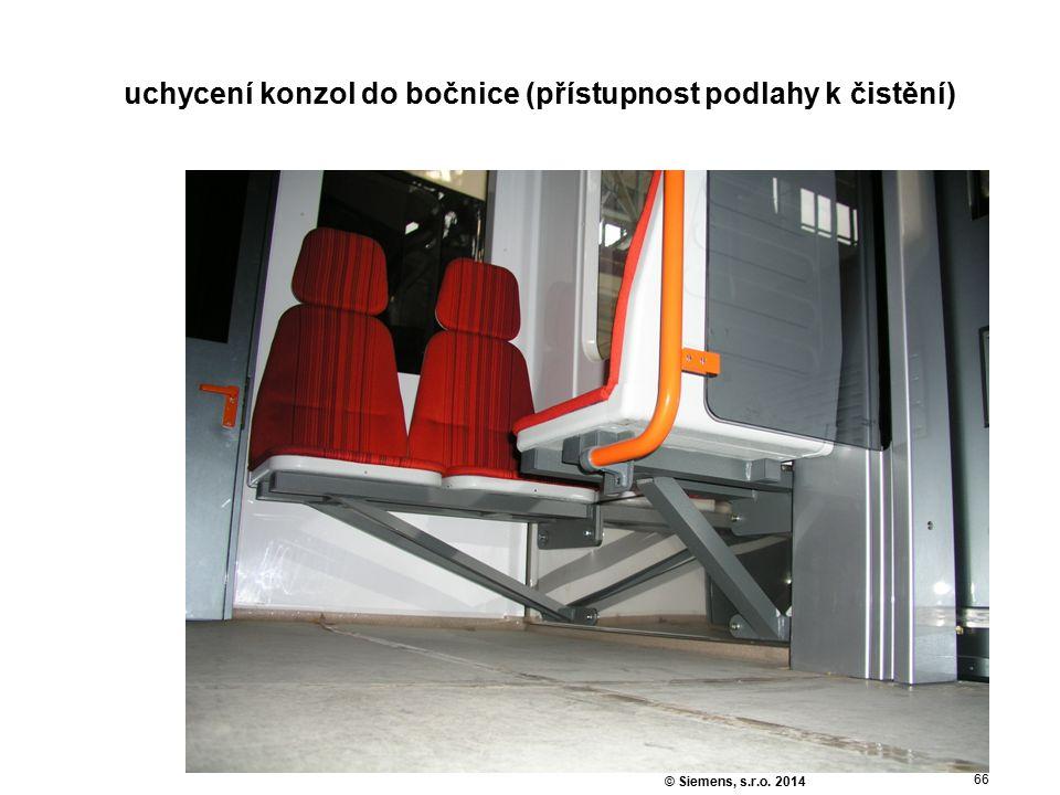 66 © Siemens, s.r.o. 2014 uchycení konzol do bočnice (přístupnost podlahy k čistění)