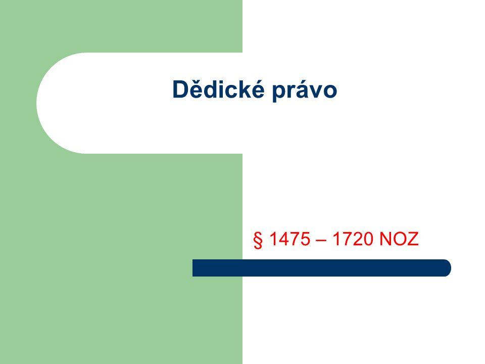 Dědické právo § 1475 – 1720 NOZ