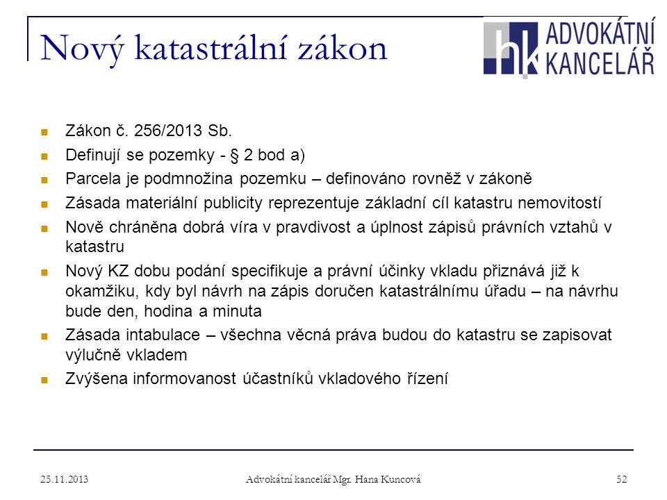 Nový katastrální zákon Zákon č.256/2013 Sb.
