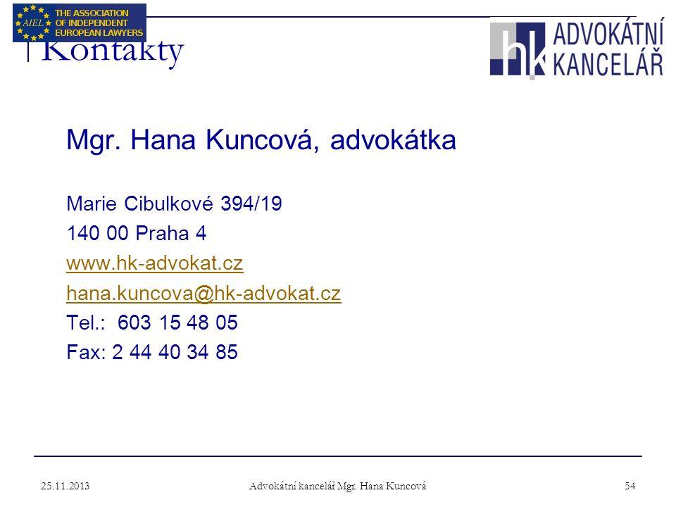 25.11.2013 Advokátní kancelář Mgr. Hana Kuncová 54 Kontakty Mgr.