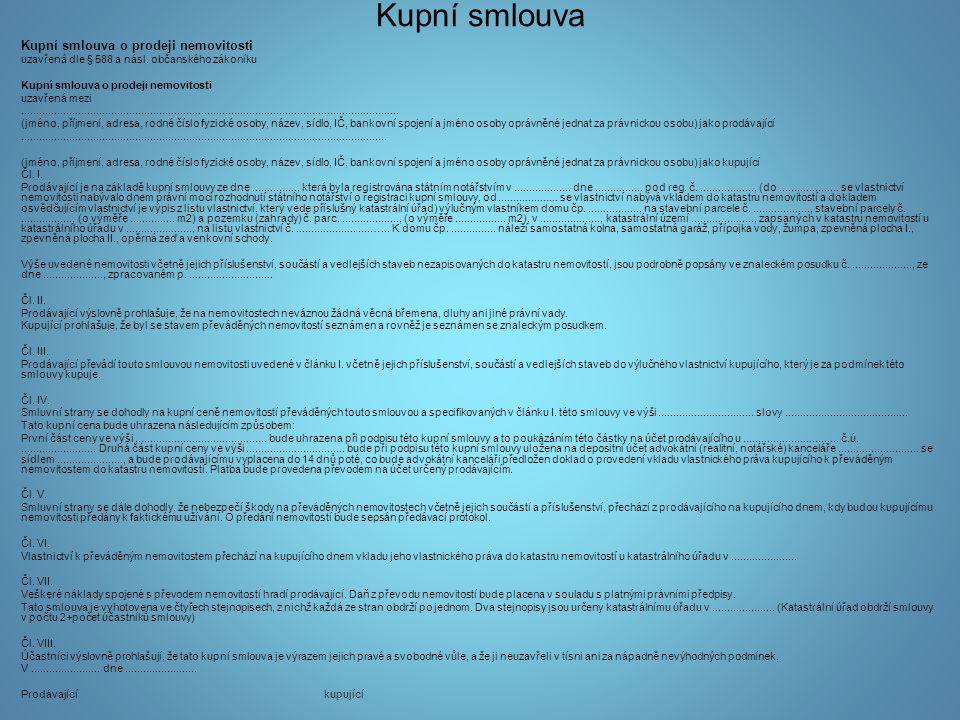 Kupní smlouva Kupní smlouva o prodeji nemovitosti uzavřená dle § 588 a násl.