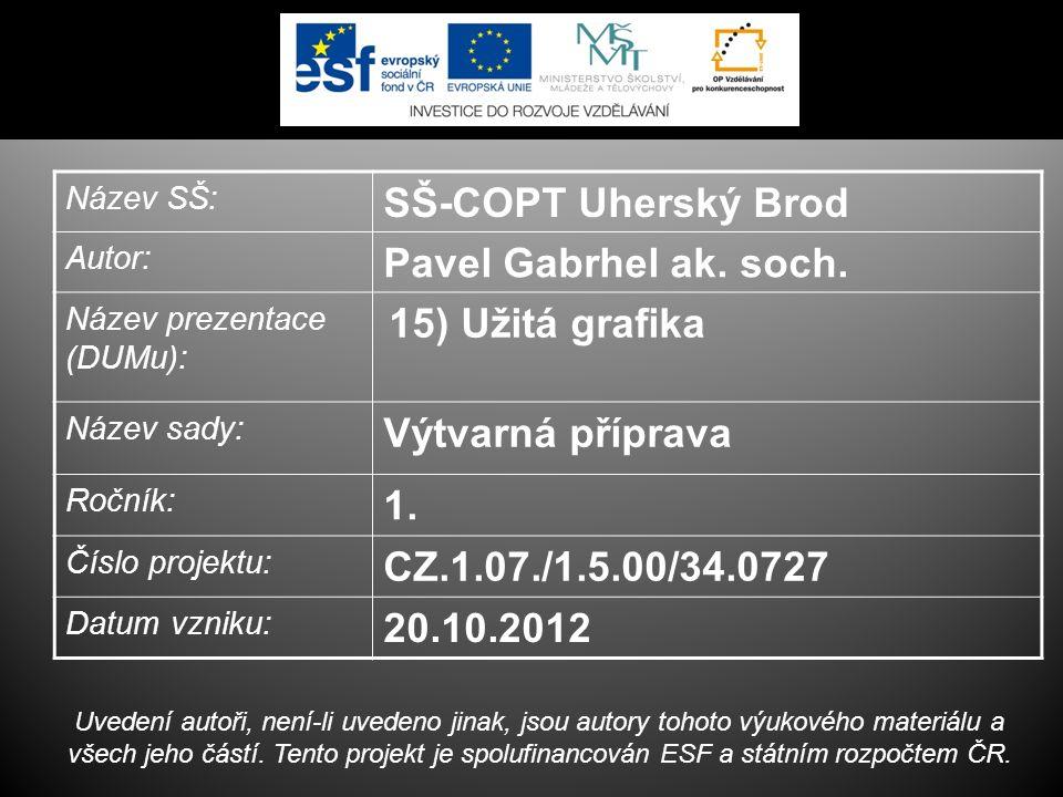 Název SŠ: SŠ-COPT Uherský Brod Autor: Pavel Gabrhel ak.