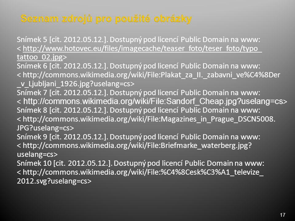 17 Snímek 5 [cit. 2012.05.12.]. Dostupný pod licencí Public Domain na www: ˂ http://www.hotovec.eu/files/imagecache/teaser_foto/teser_foto/typo_ tatto