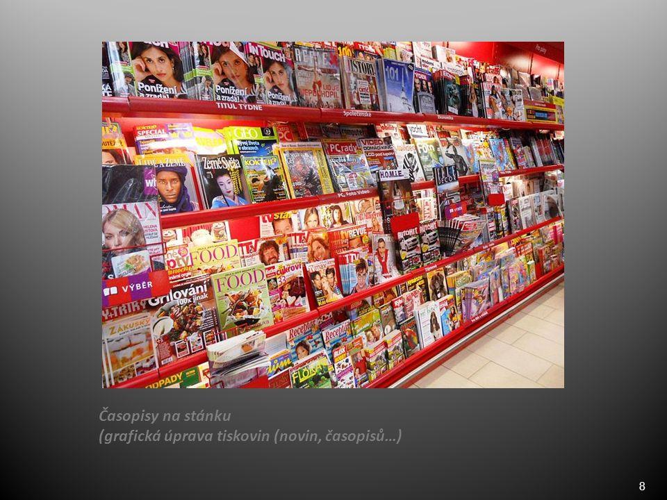 8 Časopisy na stánku (grafická úprava tiskovin (novin, časopisů…)
