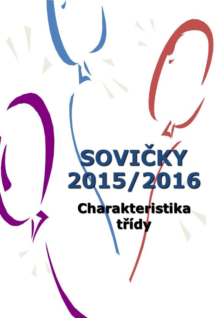 SOVIČKY 2015/2016 Charakteristika třídy