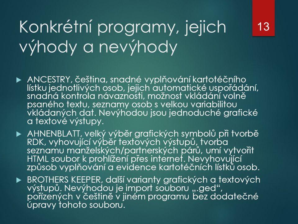 Konkrétní programy, jejich výhody a nevýhody  ANCESTRY, čeština, snadné vyplňování kartotéčního lístku jednotlivých osob, jejich automatické uspořádá