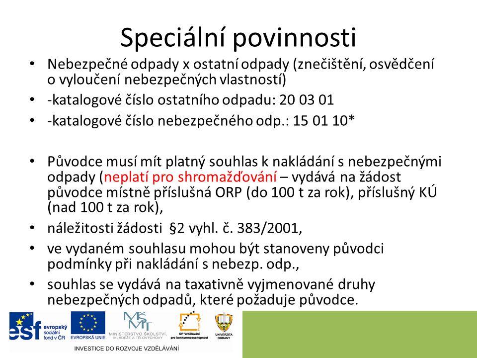 Speciální povinnosti Nebezpečné odpady x ostatní odpady (znečištění, osvědčení o vyloučení nebezpečných vlastností) -katalogové číslo ostatního odpadu