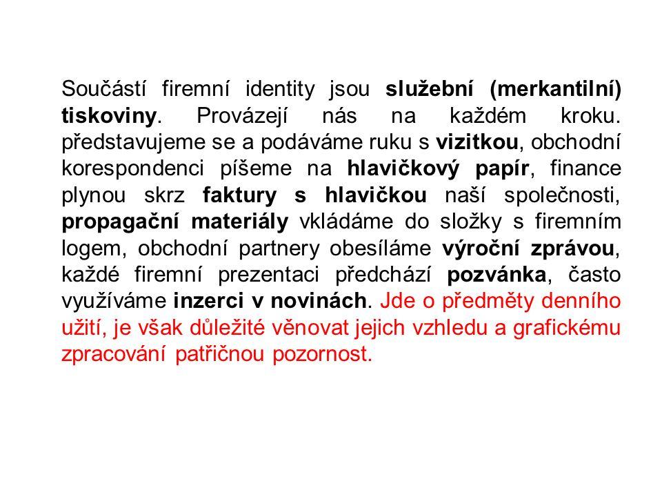 Součástí firemní identity jsou služební (merkantilní) tiskoviny.