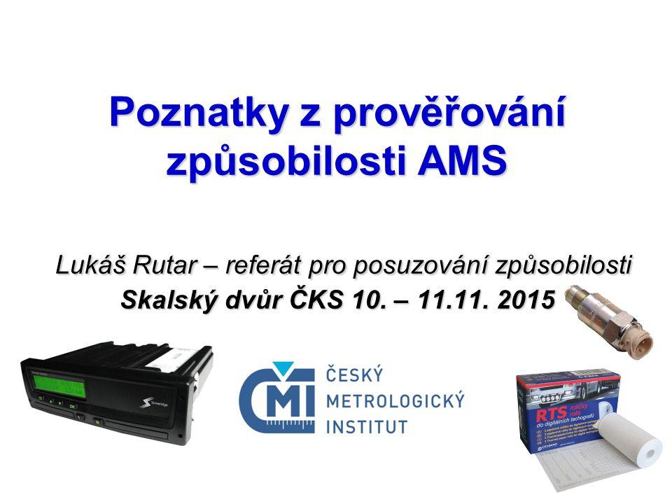Poznatky z prověřování způsobilosti AMS Lukáš Rutar – referát pro posuzování způsobilosti Skalský dvůr ČKS 10. – 11.11. 2015