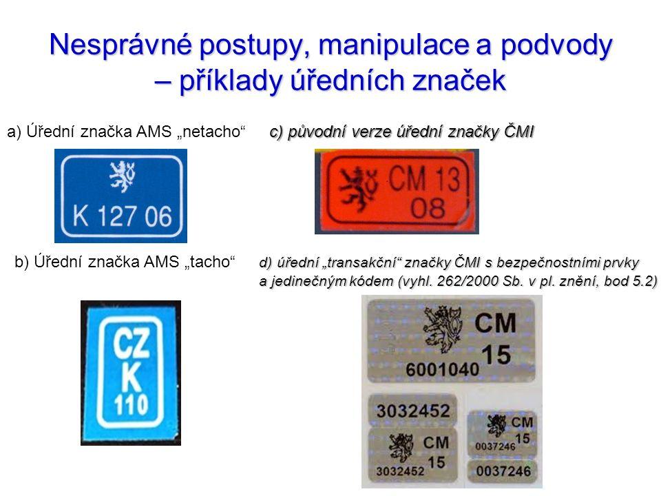 """Nesprávné postupy, manipulace a podvody – příklady úředních značek d) úřední """"transakční"""" značky ČMI s bezpečnostními prvky a jedinečným kódem (vyhl."""