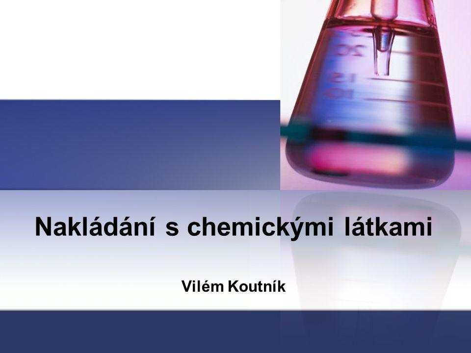 Nakládání s chemickými látkami Vilém Koutník