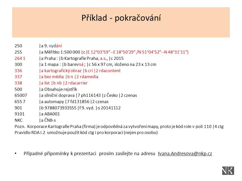 250|a 9. vydání 255|a Měřítko 1:500 000 |c (E 12°03′59″--E 18°50′29″ /N 51°04′52″--N 48°31′11″) 264 1|a Praha : |b Kartografie Praha, a.s., |c 2015 30